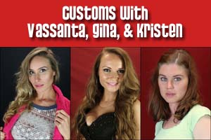 Customs with Vassanta, Gina, & Kristen