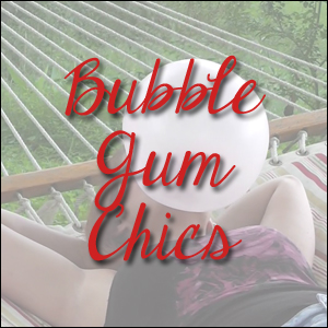Bubble Gum Chics